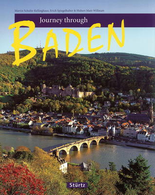 Journey Through Baden  by  Hubert Matt-Willmatt