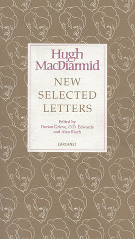 New Selected Letters: Hugh MacDiarmid  by  Dorian Grieve