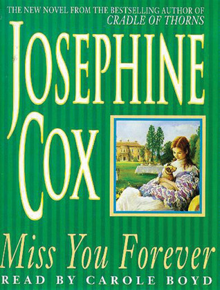 Miss You Forever Josephine Cox