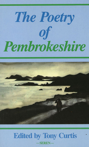The Poetry of Pembrokeshire  by  Tony  Curtis