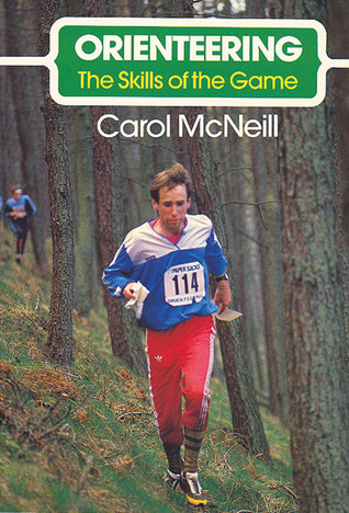 Orienteering: The Skills of the Game Carol McNeill
