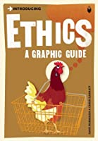 Ethics: A Graphic Guide (Introducing...)