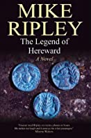 The Legend of Hereward:: A Novel of Norman England, 1063-1071 AD