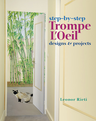 Step-by-Step Trompe LOeil: Designs & Projects Leonor Rieti