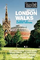 Time Out London Walks, Volume 1: 30 Walks by London Writers