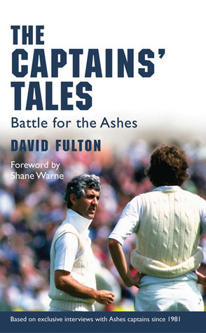 The Captains Tales Battle for the Ashes  by  David Fulton
