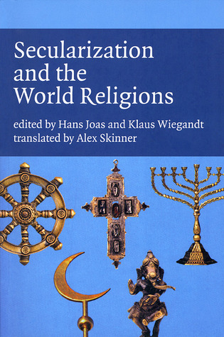 Secularization and the World Religions  by  Hans Joas