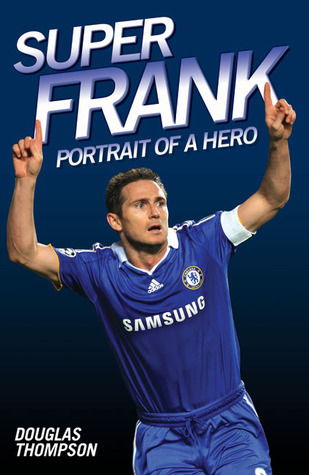 Super Frank: Portrait of a Hero Douglas Thompson