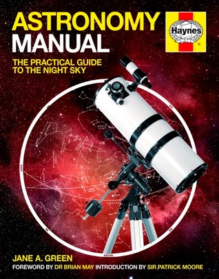 Astronomy Manual: The Complete Step-by-Step Guide  by  Jane A. Green