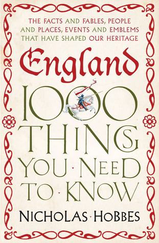 England: 1,000 Things You Need to Know  by  Nicholas Hobbes