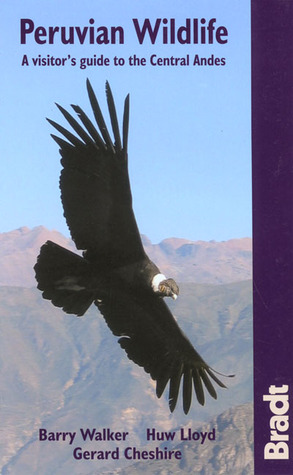 Peruvian Wildlife: A Visitors Guide to the High Andes Gerard Cheshire