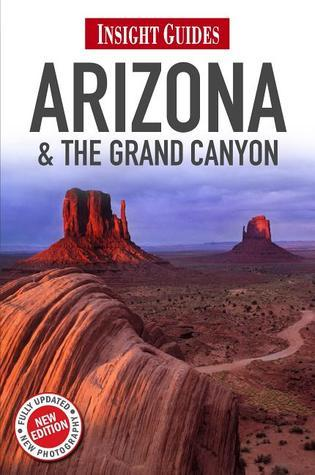 Insight Guides Arizona and the Grand Canyon Nicky Leach