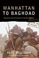 Manhattan to Baghdad: Despatches From the Frontline in the War on Terror