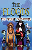 The Floods: The Great Outdoors