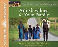 Amish Values for Your Family (Library Edition): What We Can Learn from the Simple Life