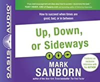 Up, Down, or Sideways (Library Edition): How to Succeed When Times Are Good, Bad, or In Between