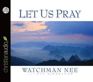 Let Us Pray  by  Watchman Nee