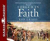 Forged in Faith (Library Edition): How Faith Shaped the Birth of the Nation 1607-1776