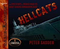 Hellcats (Library Edition): The Epic Story of World War II's Most Daring Submarine Raid