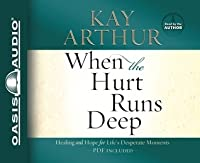 When the Hurt Runs Deep (Library Edition): Healing and Hope for Life's Desperate Moments