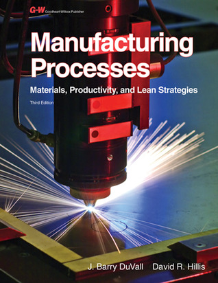 Contemporary Manufacturing Processes/Instructors Guide J. Barry DuVall