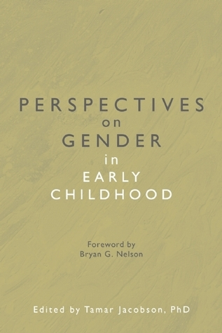 Perspectives on Gender in Early Childhood  by  Tamar Jacobson