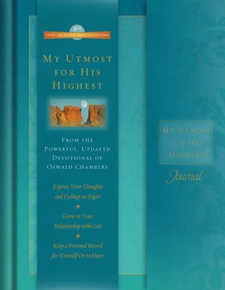 ONE-MINUTE MEDITATIONS JOURNAL - MY UTMOST FOR HIS HIGHEST  by  Oswald Chambers