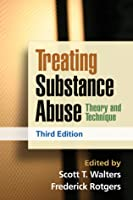 Treating Substance Abuse: Theory and Technique (Guilford Substance Abuse Series)