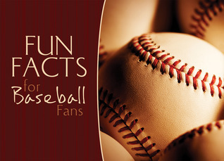 Fun Facts for Baseball Fans  by  Paul Muckley