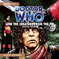 Doctor Who and the Creature from the Pit: A Doctor Who Radio Adventure