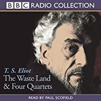 The Waste Land and Four Quartets: Two Works of Poetry by T. S. Eliot