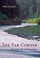 The Far Corner: On Land, Life, and Literature