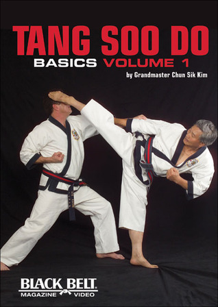 Tang Soo Do Basics, Vol. 1  by  Chun Sik Kim