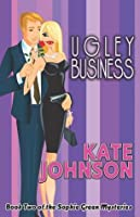Ugley Business (Sophie Green Mystery, #2)