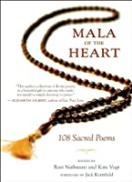 Mala of the Heart: 108 Sacred Poems from the Mystic Tradition