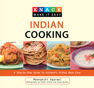 Knack Indian Cooking: A Step-by-Step Guide to Authentic Dishes Made Easy  by  Meenakshi Agarwal