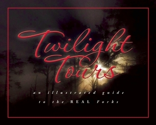 Twilight Tours: An Illustrated Guide to the Real Forks George Beahm