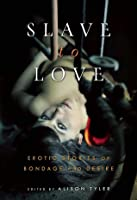 Slave to Love: Erotic Stories of Bondage and Desire