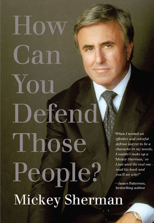 How Can You Defend Those People?  by  Mickey Sherman
