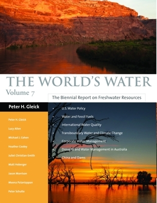 The Worlds Water Volume 7: The Biennial Report on Freshwater Resources  by  Peter H. Gleick