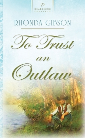 To Trust an Outlaw (New Mexico Brides #2)  by  Rhonda Gibson