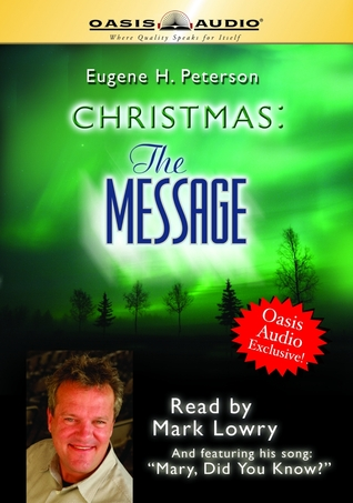 Christmas: The Message  by  Eugene H. Petersen