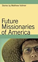 Future Missionaries of America: Stories