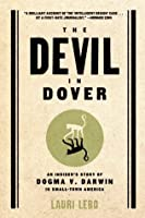 Devil in Dover: An Insider's Story of Dogma V. Darwin in Small-Town America