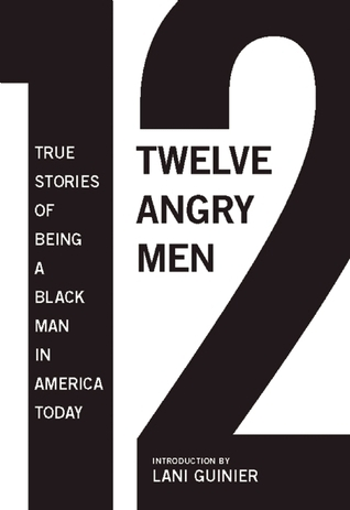 12 Angry Men: True Stories of Being a Black Man in America Today Gregory S. Parks