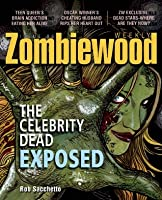 Zombiewood Weekly: The Celebrity Dead Exposed