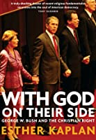 With God on Their Side: George W. Bush and the Christian Right