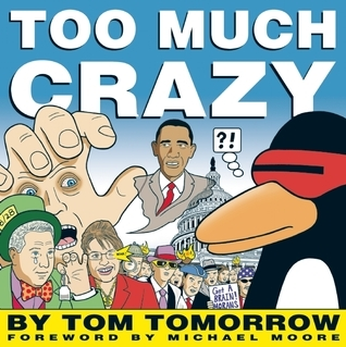 Too Much Crazy  by  Tom Tomorrow