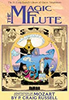 The P. Craig Russell Library of Opera Adaptations, Vol. 1: The Magic Flute