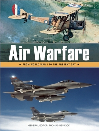 Air Warfare: From World War I to the Present Day Thomas Newdick